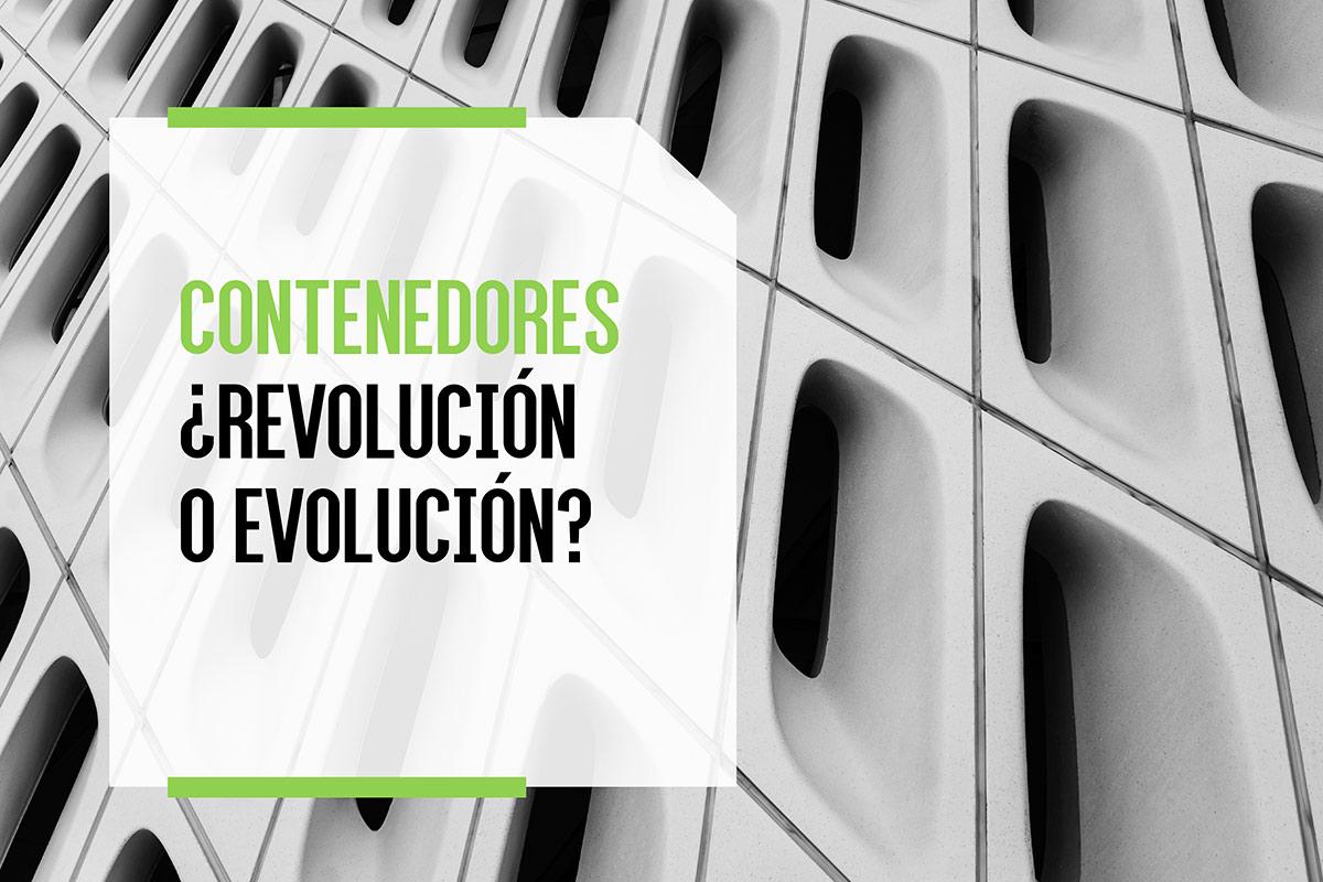 Contenedores ¿evolución o revolución?