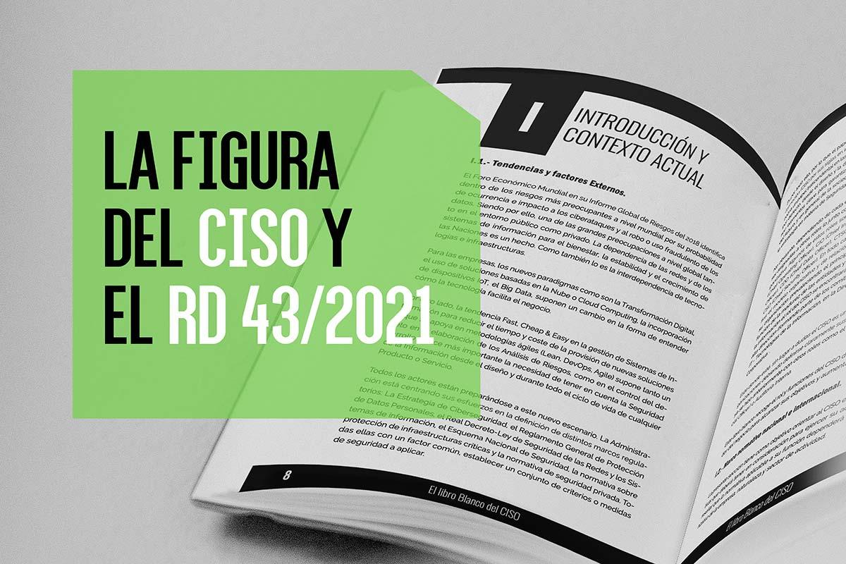 La figura del CISO y el RD 43/2021