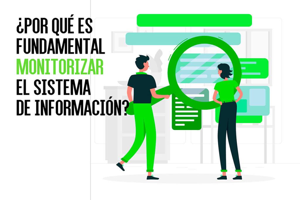 ¿Por qué es fundamental monitorizar el sistema de información?