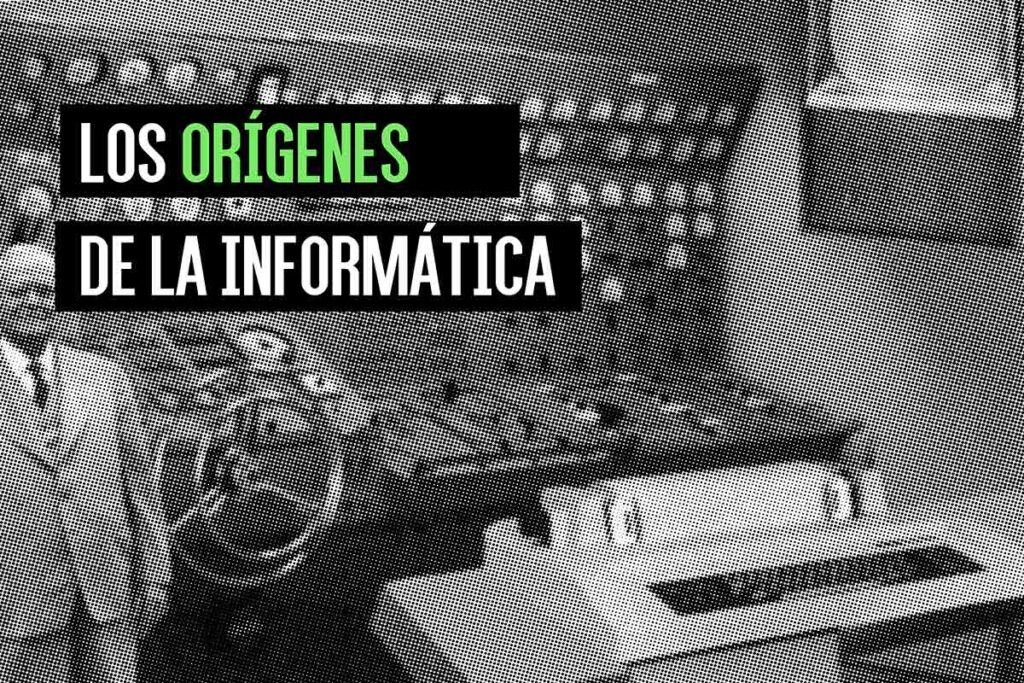 Los orígenes de la informática